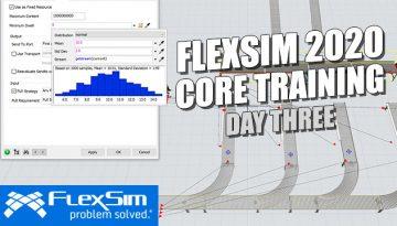 FlexSim 2020 Core Training: Day Three
