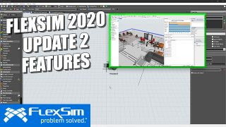 FlexSim 2020 Update 2 Features