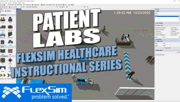 FlexSim Healthcare Instructional Series: Patient Labs