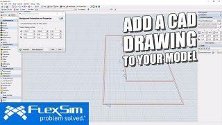 Add a CAD Drawing in FlexSim