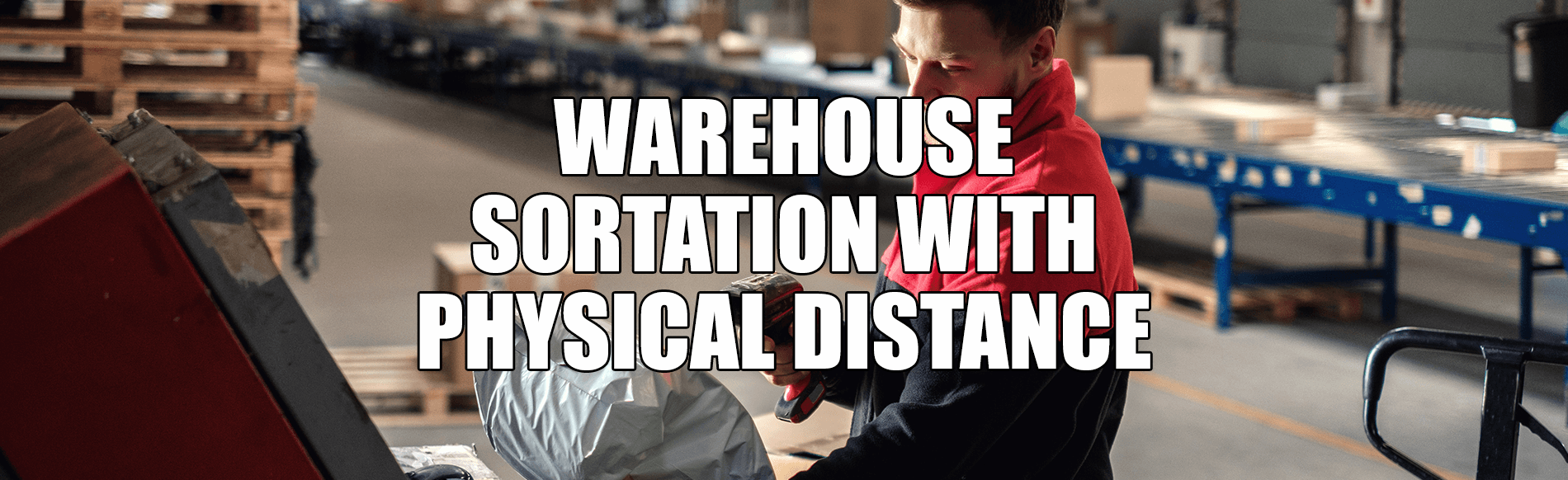 Warehouse Sortation with Physical Distancing