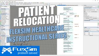 FlexSim Healthcare Instructional Series: Patient Relocation