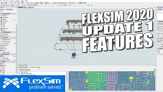 FlexSim 2018 Update 1 Features